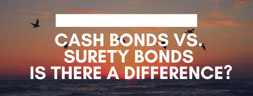 cash bonds vs surety bonds