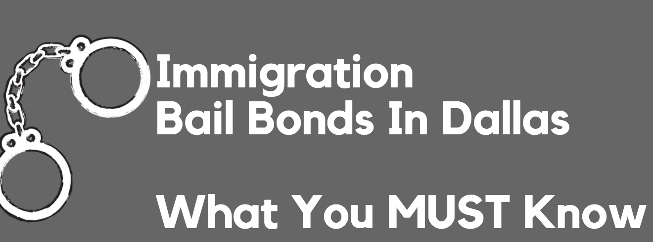 Dallas Texas Immigration bail bonds