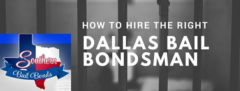 how to hire the right dallas county bail bondsman