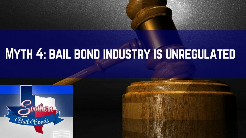 Dallas Bail Bonds myth #4 - bail bond industry is unregulated