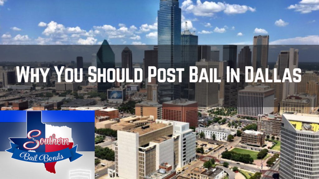 why you should post bail in dallas